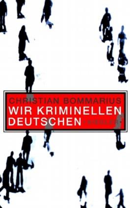 Wir kriminellen Deutschen