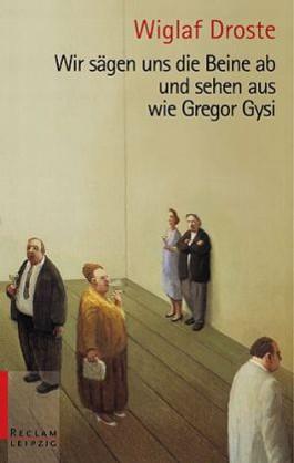 Wir sägen uns die Beine ab und sehen aus wie Gregor Gysi