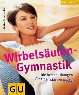 Wirbelsäulen-Gymnastik. Die besten Übungen für einen starken Rücken