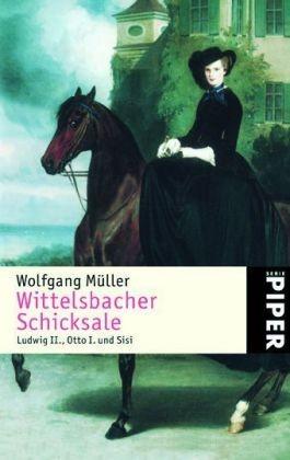 Wittelsbacher Schicksale