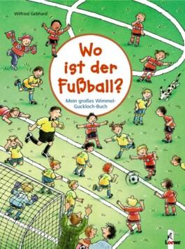Mein großes Wimmel-Guckloch-Buch - Wo ist der Fußball?