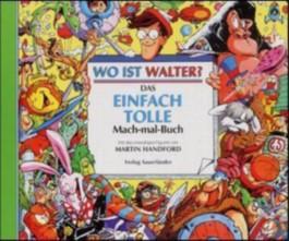 Wo ist Walter? Das einfach tolle Mach-mal-Buch
