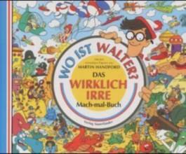 Wo ist Walter? Das wirklich irre Mach-mal-Buch