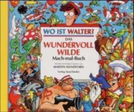 Wo ist Walter? Das wundervoll wilde Mach-mal-Buch
