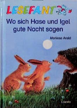 Wo sich Hase und Igel gute Nacht sagen, neue Rechtschreibung