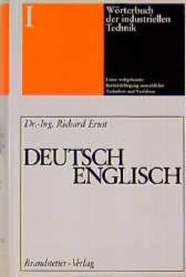 Wörterbuch der industriellen Technik, Bd.1, Deutsch-Englisch: German-English v. 1