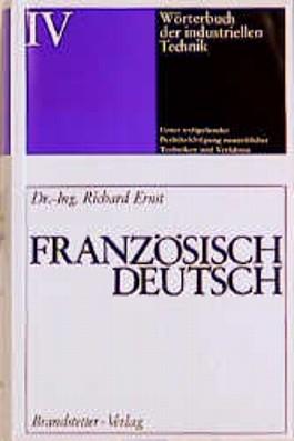 Wörterbuch der industriellen Technik, Bd.4, Französisch-Deutsch
