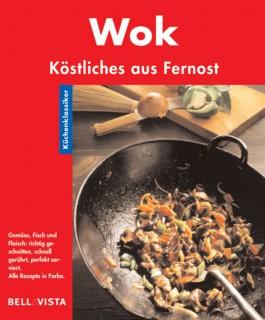 Wok. Küchenklassiker: Köstliches aus Fernost