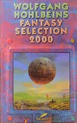 Wolfgang Hohlbeins Fantasy Selection 2000
