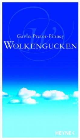 Wolkengucken Von Gavin Pretor Pinney Bei Lovelybooks Sachbuch