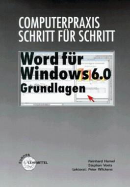 Word für Windows 6.0 Grundlagen Computerpraxis