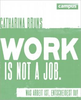 work is not a job (grüne Ausgabe)