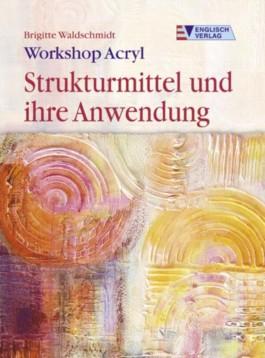 Workshop Acryl, Strukturmittel und ihre Anwendung