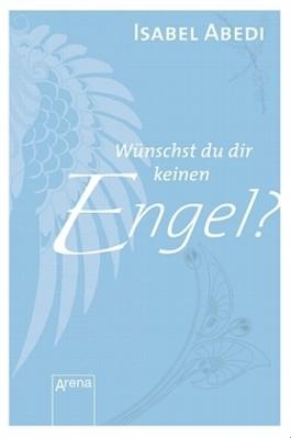 Wünschst du dir keinen Engel?