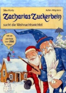 Zacharias Zuckerbein sucht die Weihnachtswichtel