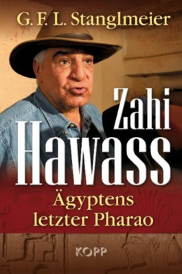 Zahi Hawass - Ägyptens letzter Pharao