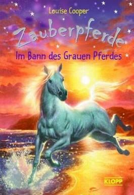 Zauberpferde - Im Bann des Grauen Pferdes