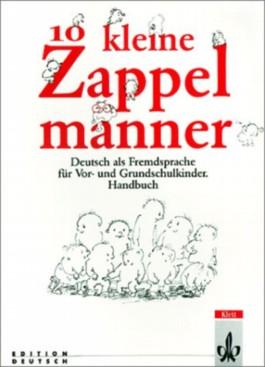 Zehn kleine Zappelmänner. Deutsch als Fremdsprache für Vor- und Grundschulkinder / Handbuch