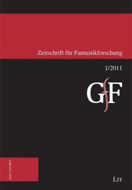 Zeitschrift für Fantastikforschung. Bd.1/2011