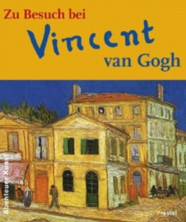 Zu Besuch bei Vincent van Gogh