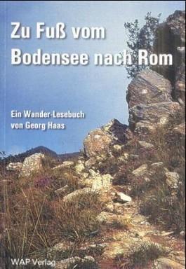 Zu Fuß vom Bodensee nach Rom