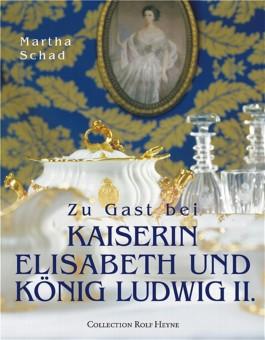 Zu Gast bei Kaiserin Elisabeth und König Ludwig II.