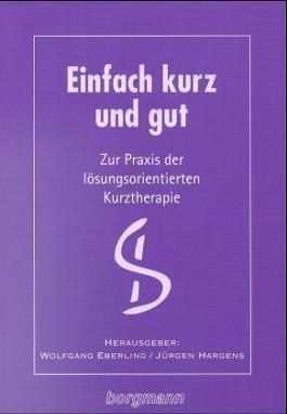 Zur Praxis der lösungsorientierten Kurztherapie