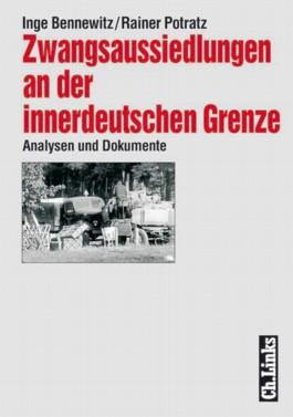 Zwangsaussiedlungen an der innerdeutschen Grenze