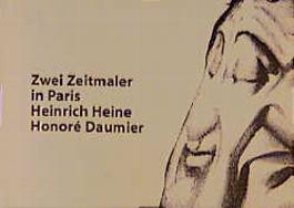 Zwei Zeitmaler in Paris: Heinrich Heine, Honoré Daumier