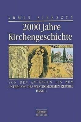 Zweitausend Jahre Kirchengeschichte / 2000 Jahre Kirchengeschichte - Band 1
