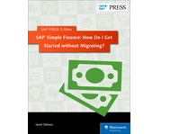 Cover of SAP Simple Finance: How Do I Get Started without Migrating?