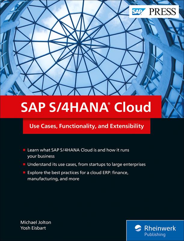 SAP S/4HANA Cloud - Use Cases, Functionality, and Extensibility
