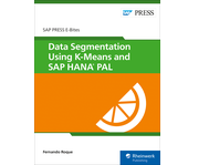 Cover of Data Segmentation Using K-Means and SAP HANA PAL