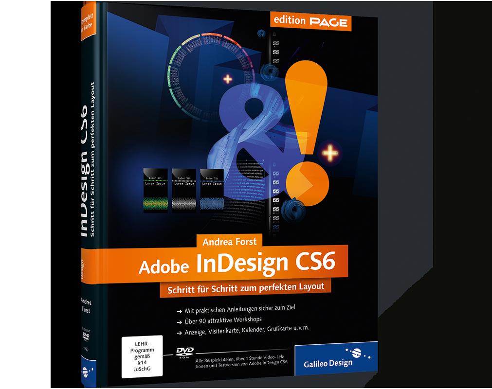 Adobe InDesign CS6. Schritt für Schritt zum perfekten Layout von ...