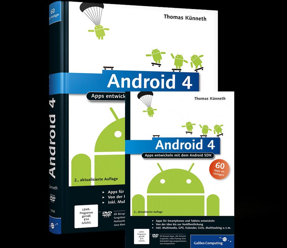 android 4 apps entwickeln mit dem android sdk von thomas k nneth. Black Bedroom Furniture Sets. Home Design Ideas