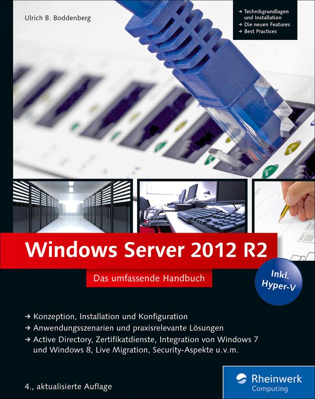 Windows Server 2012 R2. Das umfassende Handbuch von Ulrich B. Boddenberg