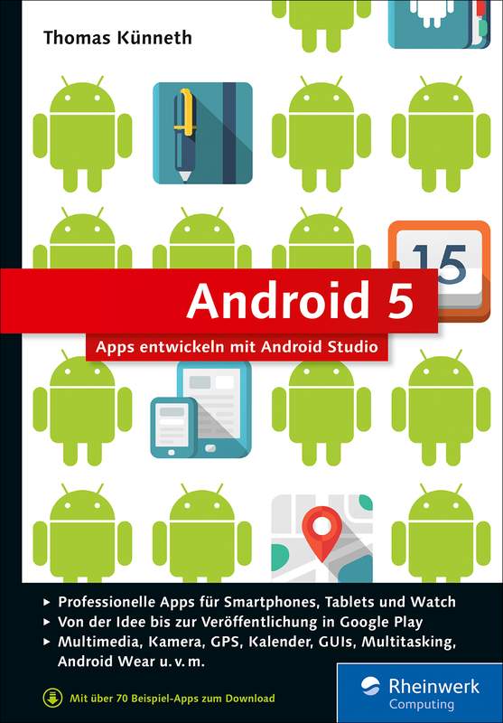 android 5 apps entwickeln mit android studio rheinwerk. Black Bedroom Furniture Sets. Home Design Ideas