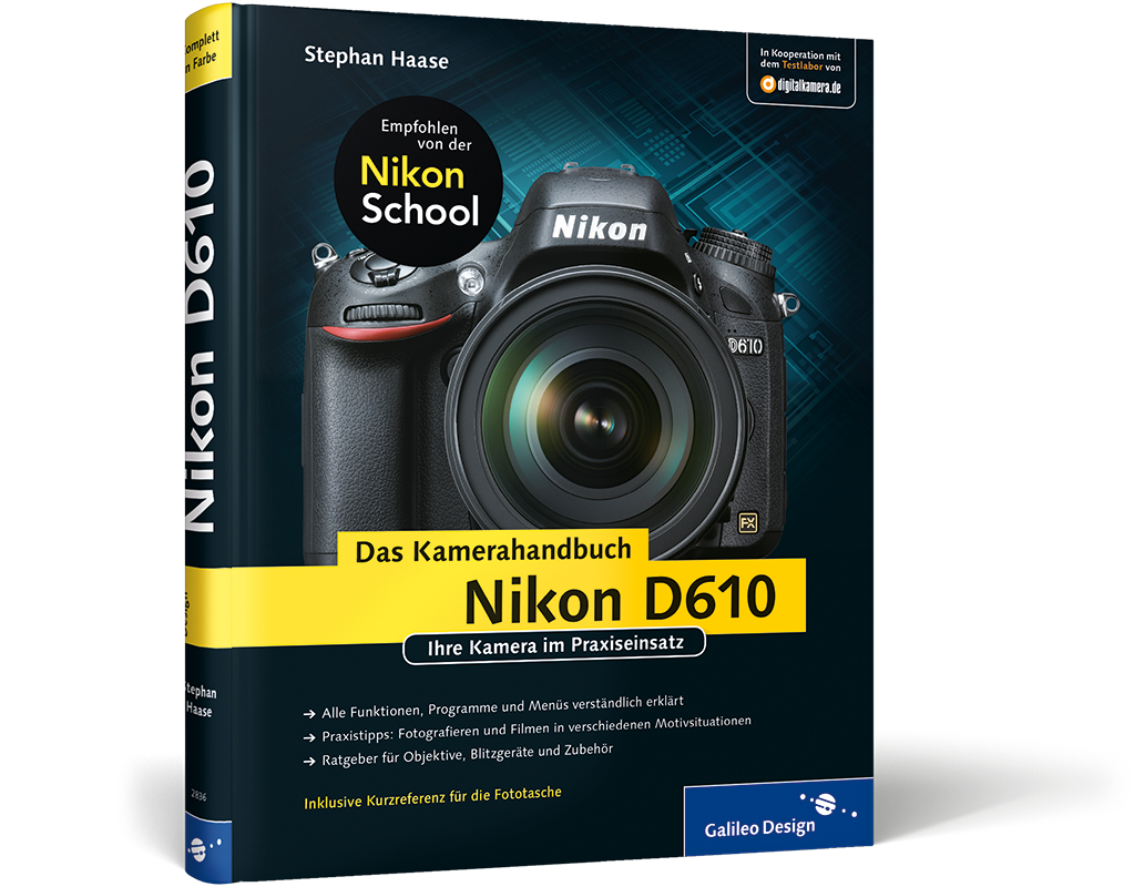 Nikon D610. Das Kamerahandbuch. Ihre Kamera im Praxiseinsatz von ...