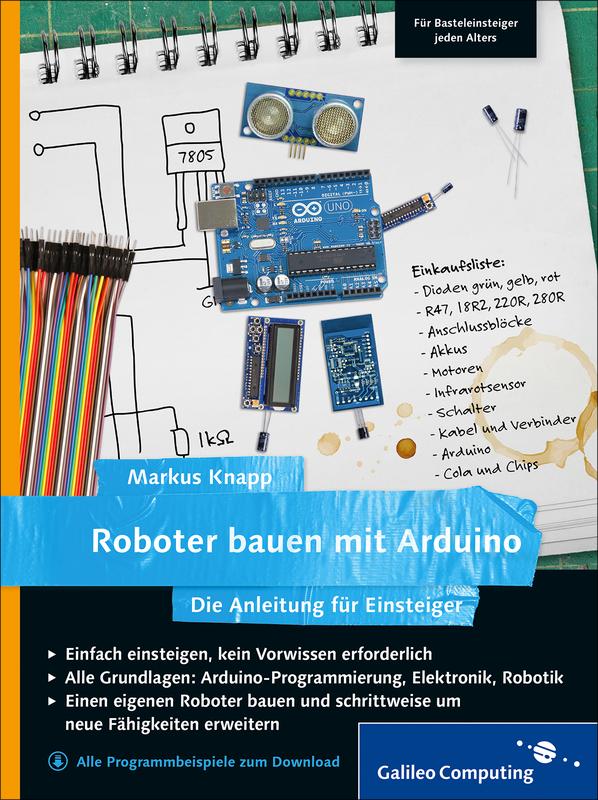 roboter bauen mit arduino die anleitung f r einsteiger von markus knapp. Black Bedroom Furniture Sets. Home Design Ideas