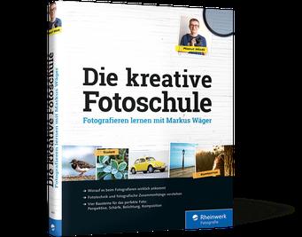 Die kreative Fotoschule von Markus Wäger, Cover mit freundlicher Genehmigung von Rheinwerk