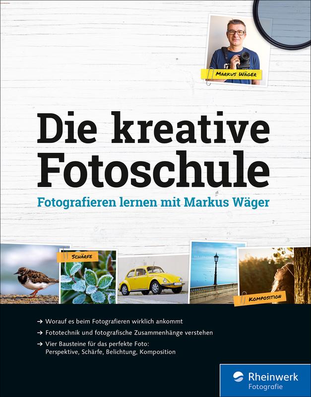 Die kreative Fotoschule. Fotografieren lernen mit Markus Wäger