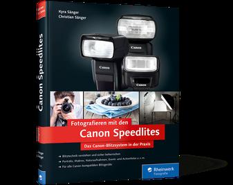 Fotografieren mit den Canon Speedlites – Das Canon-Blitzsystem in der Praxis