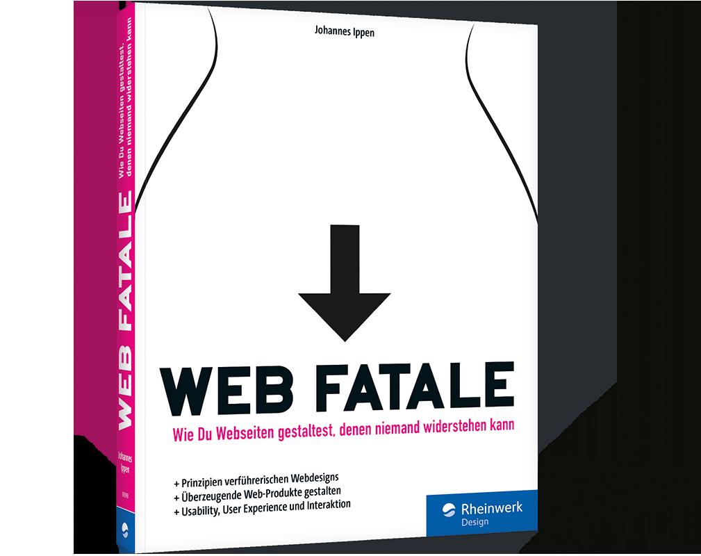Web Fatale. Für Webseiten, denen niemand widerstehen kann