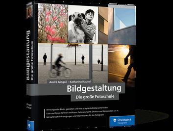 Bildgestaltung – Die große Fotoschule