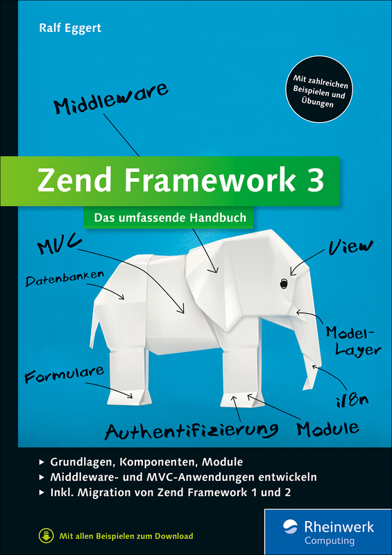 Zend Framework 3: Das Praxisbuch von Ralf Eggert | Rheinwerk