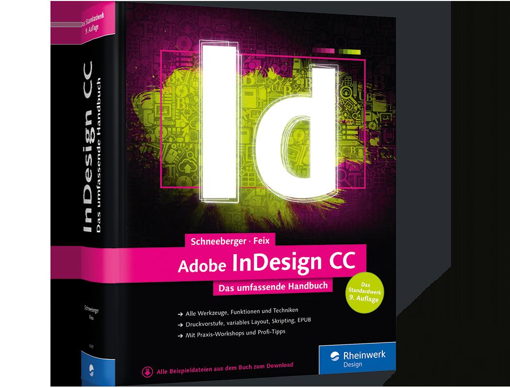 Adobe InDesign CC - Das umfassende Handbuch