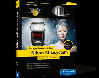 Fotografieren mit dem Nikon-Blitzsystem – Das Nikon CLS in der Praxis