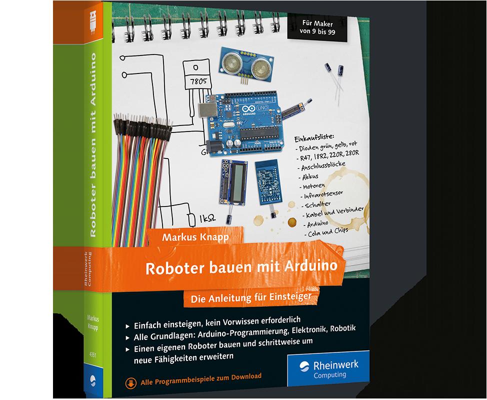 roboter bauen mit arduino die anleitung f r einsteiger rheinwerk. Black Bedroom Furniture Sets. Home Design Ideas