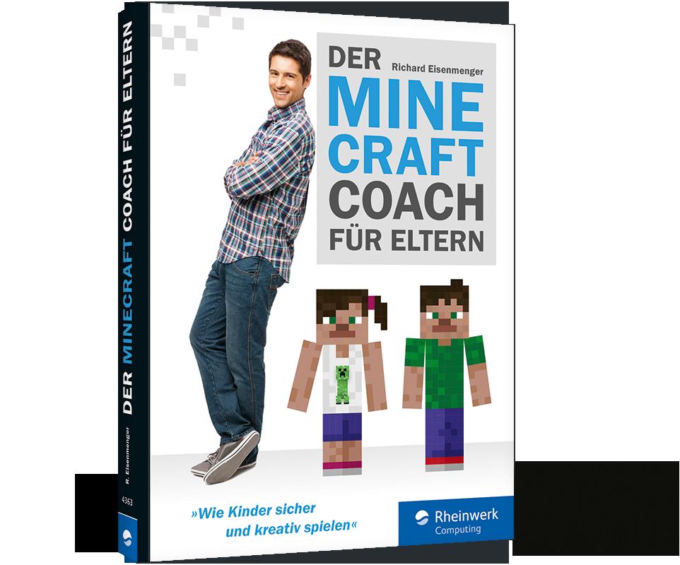 Der MinecraftCoach Für Eltern Von Richard Eisenmenger Rheinwerk - Minecraft spielen fur anfanger