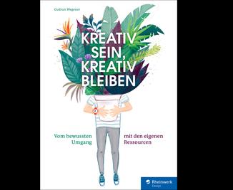 Cover von Kreativ sein, kreativ bleiben